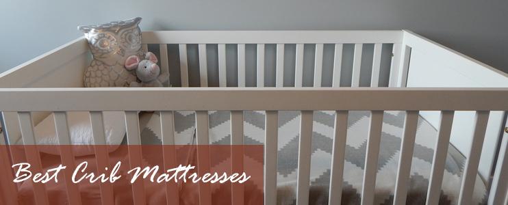 best crib mattresses - Crib Mattress Reviews